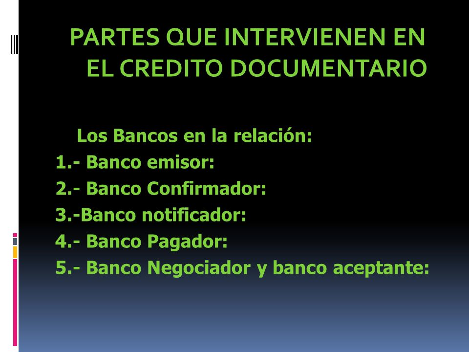PARTES QUE INTERVIENEN EN EL CREDITO DOCUMENTARIO