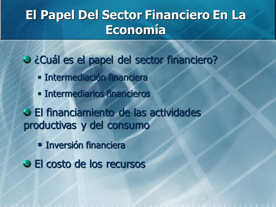 El Papel Del Sector Financiero En La Economía