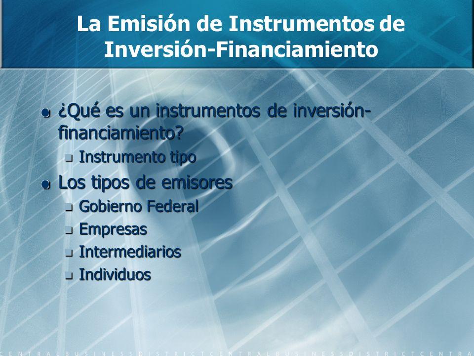 La Emisión de Instrumentos de Inversión-Financiamiento