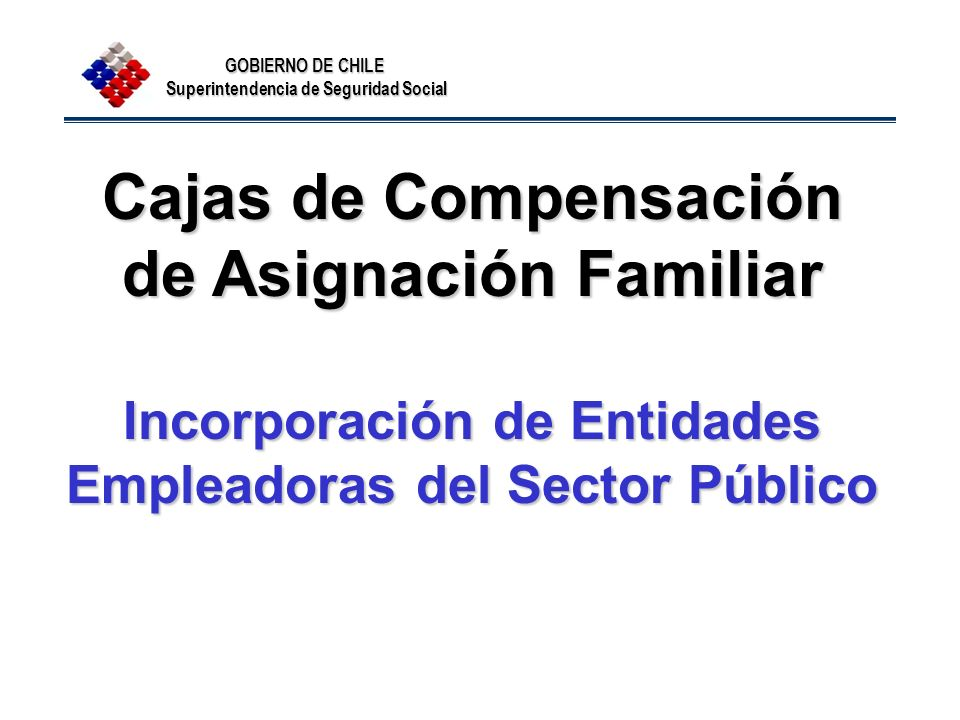 Cajas de Compensación de Asignación Familiar Incorporación de Entidades Empleadoras del Sector Público