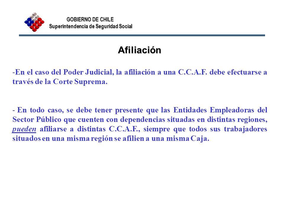 Afiliación En el caso del Poder Judicial, la afiliación a una C.C.A.F. debe efectuarse a través de la Corte Suprema.