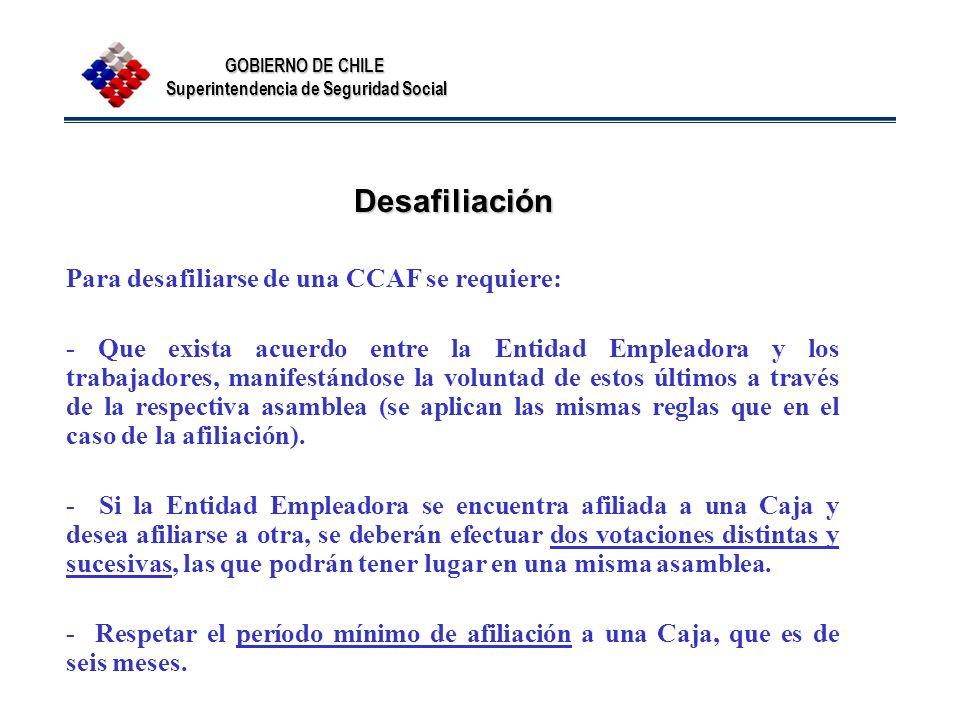 Desafiliación Para desafiliarse de una CCAF se requiere: