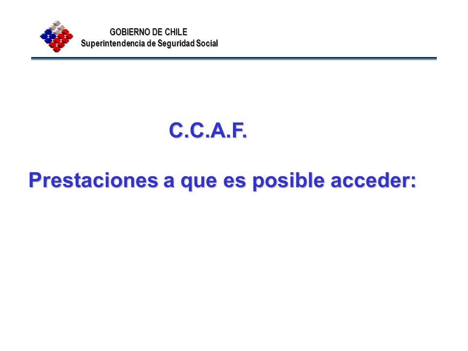 C.C.A.F. Prestaciones a que es posible acceder: