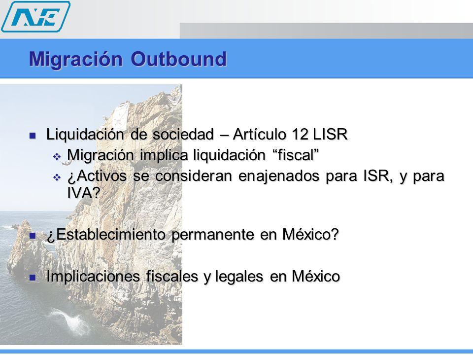 Migración Outbound Liquidación de sociedad – Artículo 12 LISR