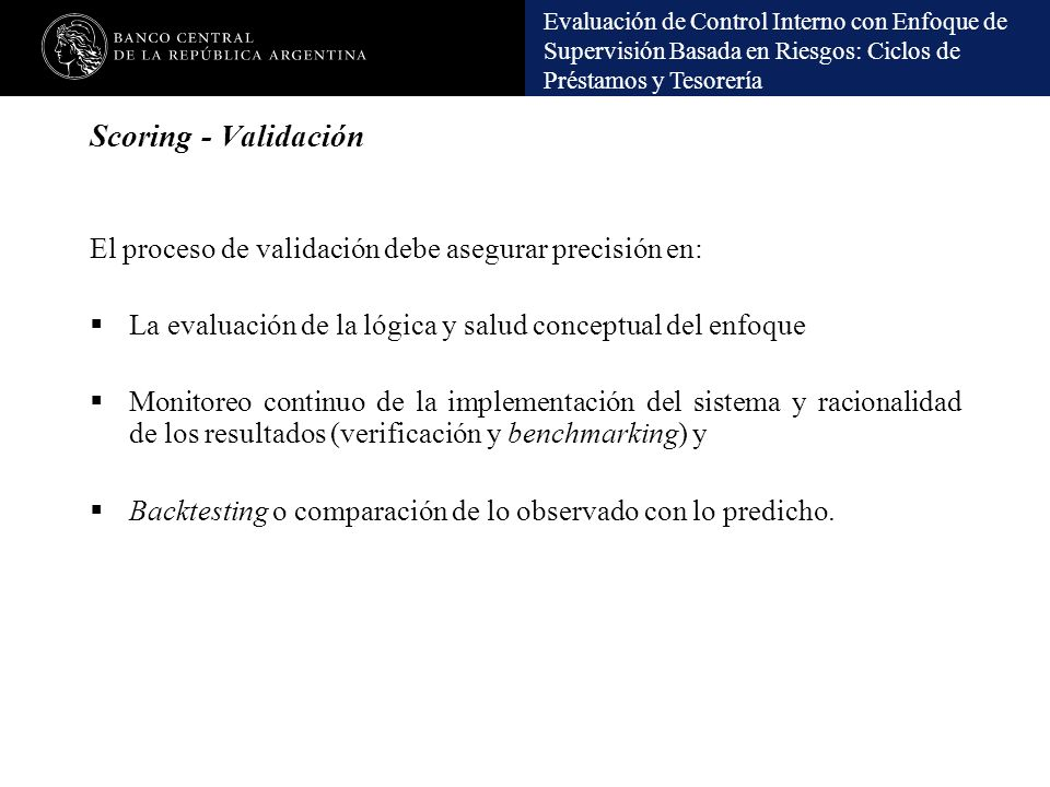 Scoring - Validación El proceso de validación debe asegurar precisión en: La evaluación de la lógica y salud conceptual del enfoque.