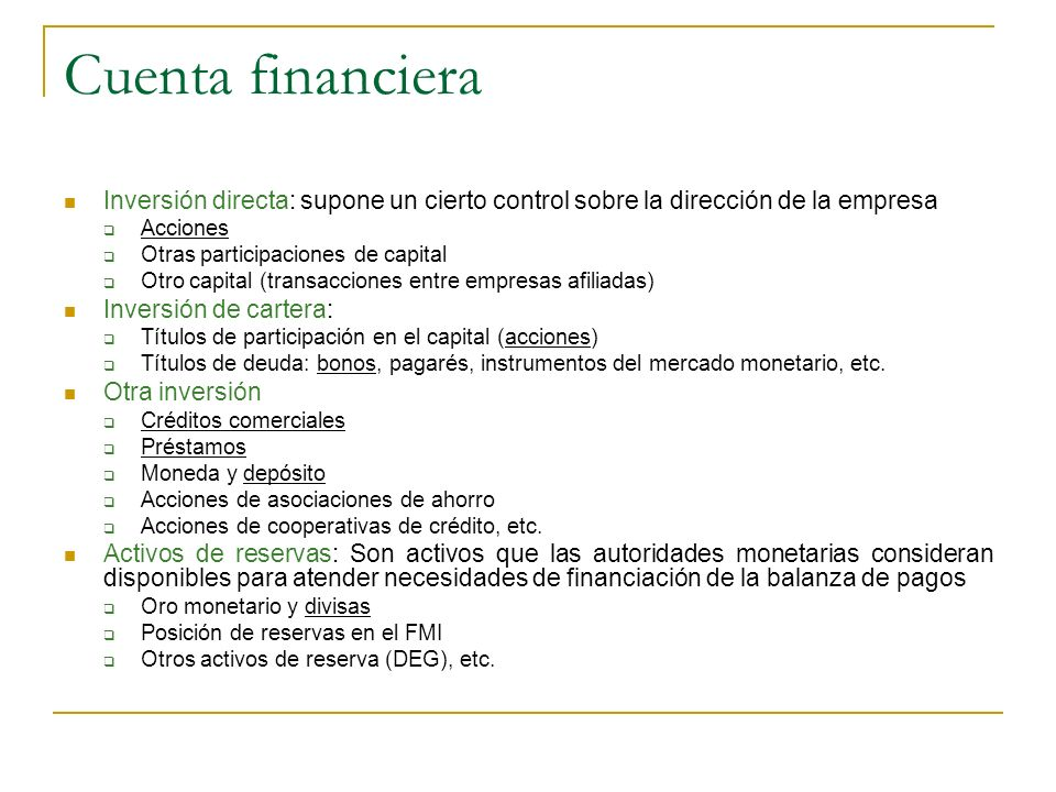 Cuenta financiera Inversión directa: supone un cierto control sobre la dirección de la empresa. Acciones.