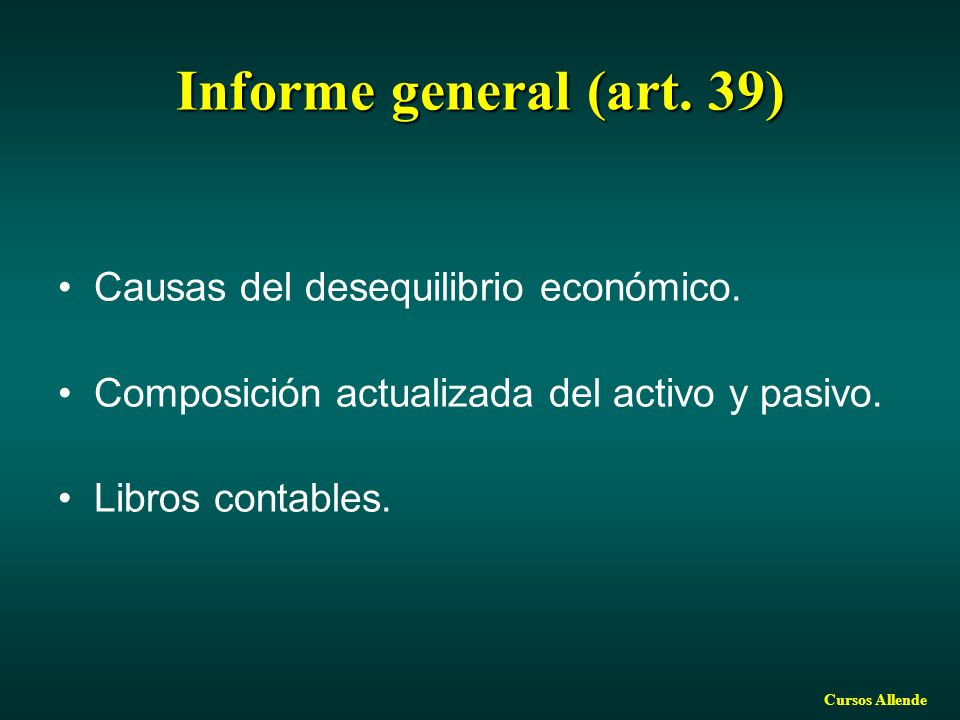 Informe general (art. 39) Causas del desequilibrio económico.