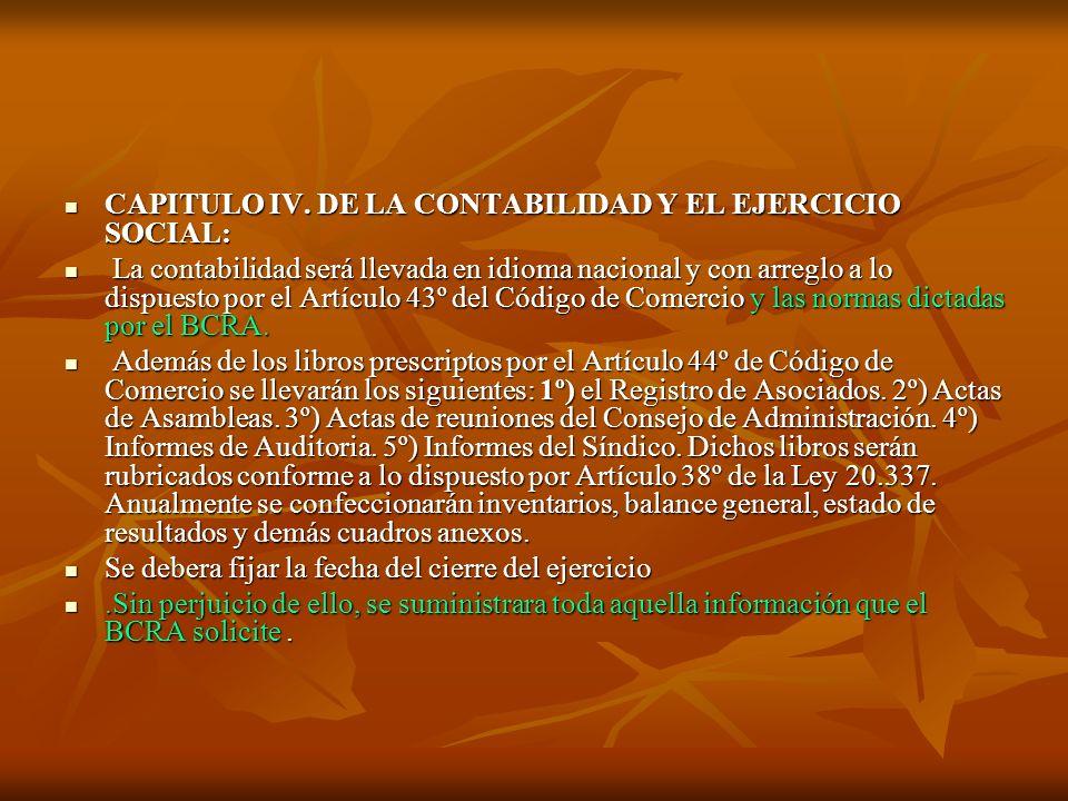 CAPITULO IV. DE LA CONTABILIDAD Y EL EJERCICIO SOCIAL: