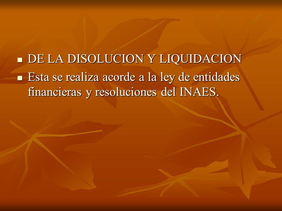 DE LA DISOLUCION Y LIQUIDACION