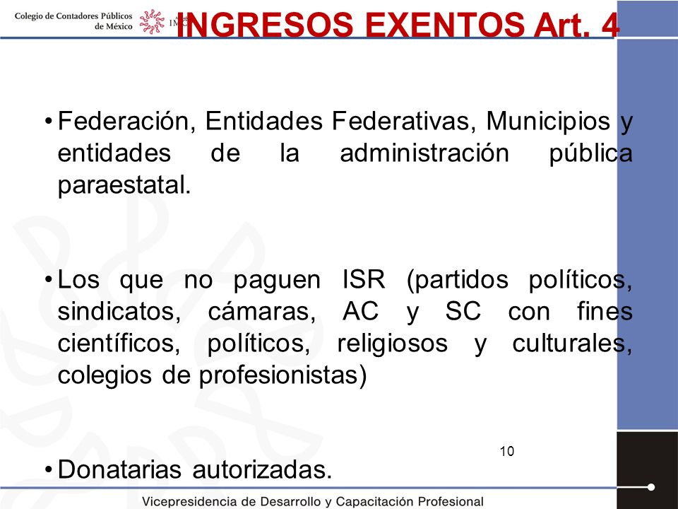 INGRESOS EXENTOS Art. 4 Federación, Entidades Federativas, Municipios y entidades de la administración pública paraestatal.