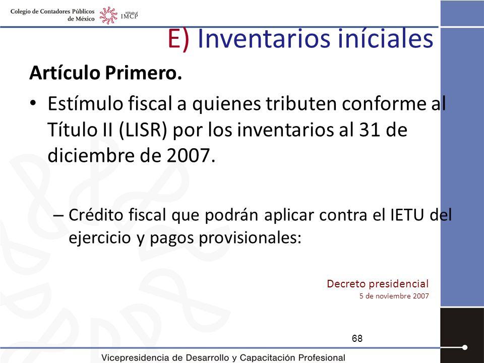 E) Inventarios iníciales Decreto presidencial 5 de noviembre 2007