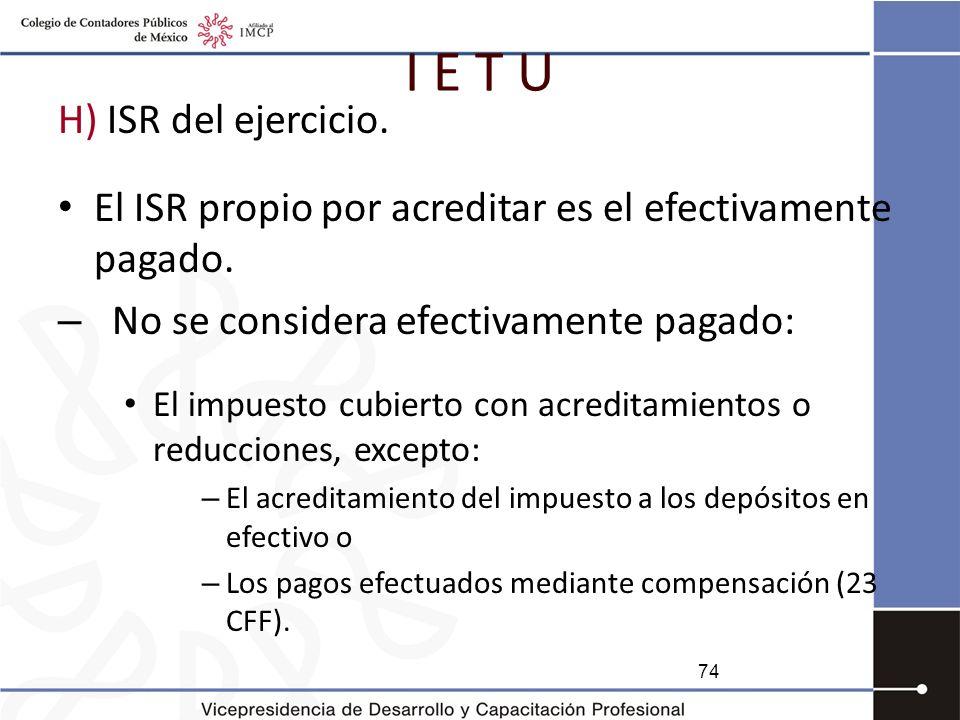I E T U H) ISR del ejercicio.