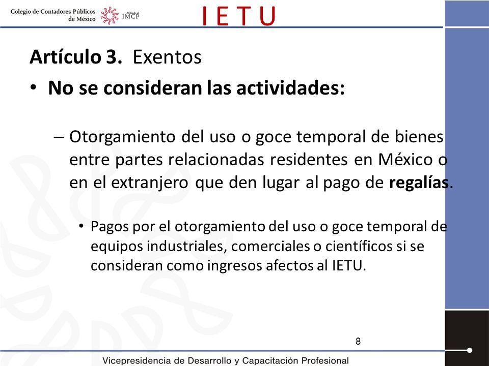 I E T U Artículo 3. Exentos No se consideran las actividades: