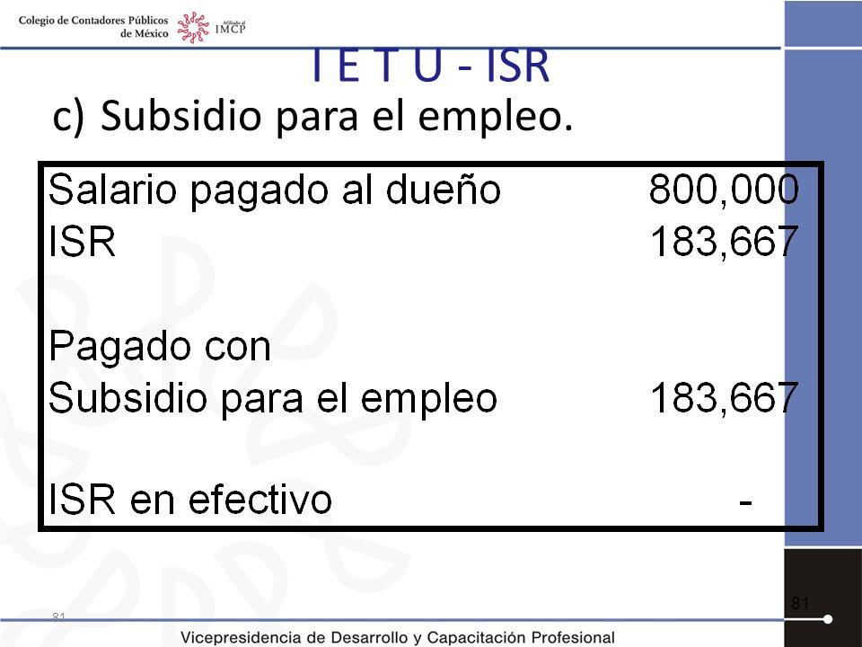 I E T U - ISR Subsidio para el empleo. 81 81