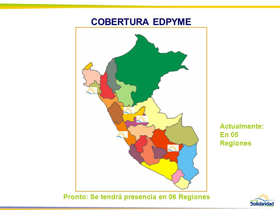 COBERTURA EDPYME Actualmente: En 05 Regiones