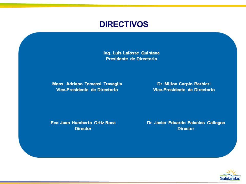 DIRECTIVOS Ing. Luis Lafosse Quintana Presidente de Directorio