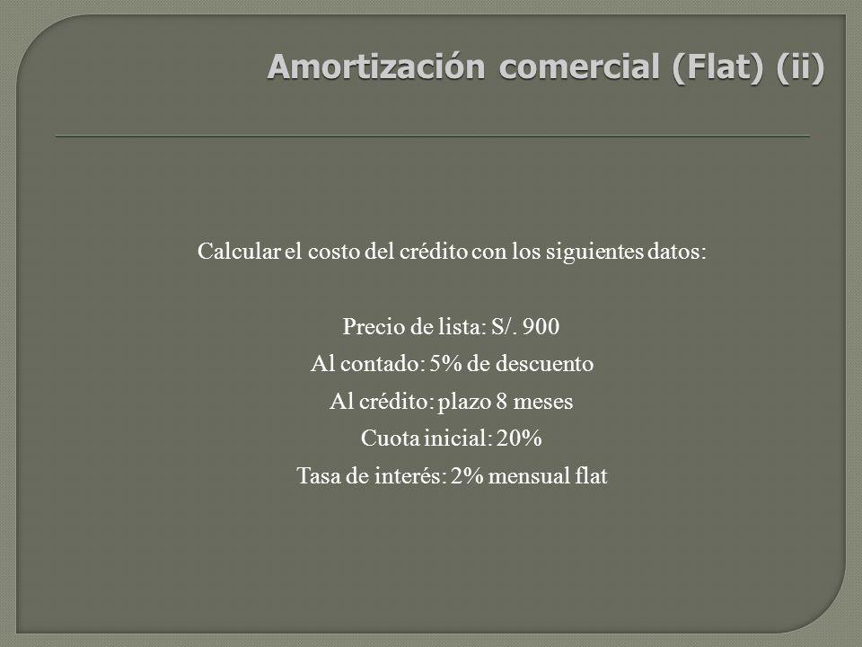 Amortización comercial (Flat) (ii)