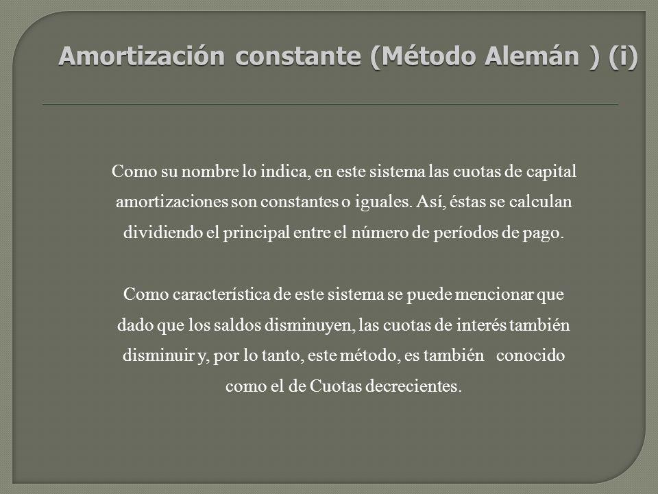 Amortización constante (Método Alemán ) (i)