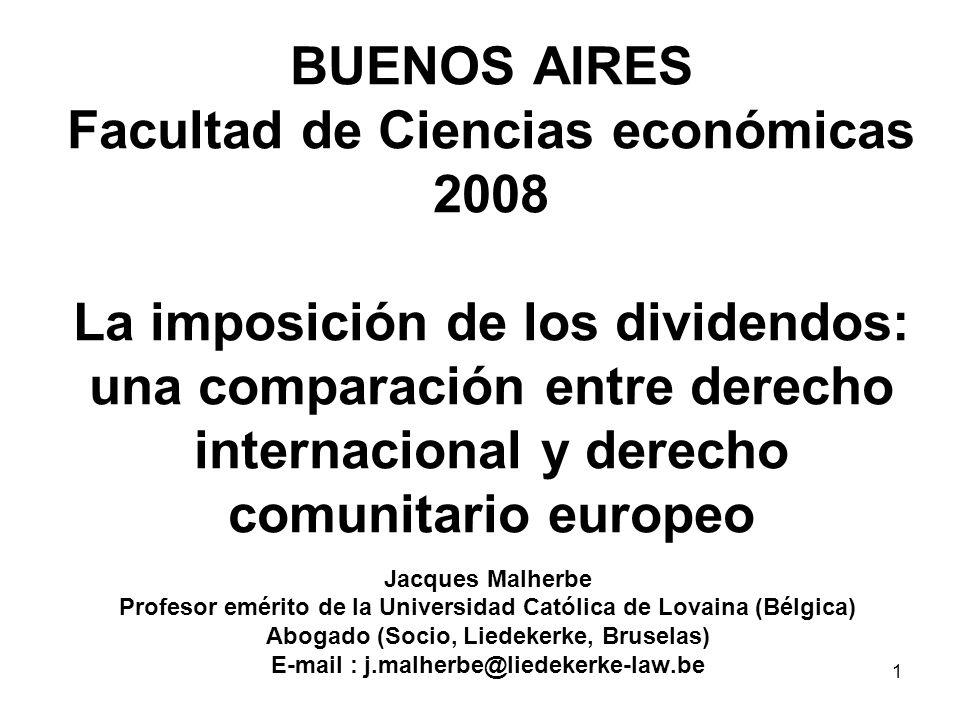 BUENOS AIRES Facultad de Ciencias económicas 2008 La imposición de los dividendos: una comparación entre derecho internacional y derecho comunitario europeo