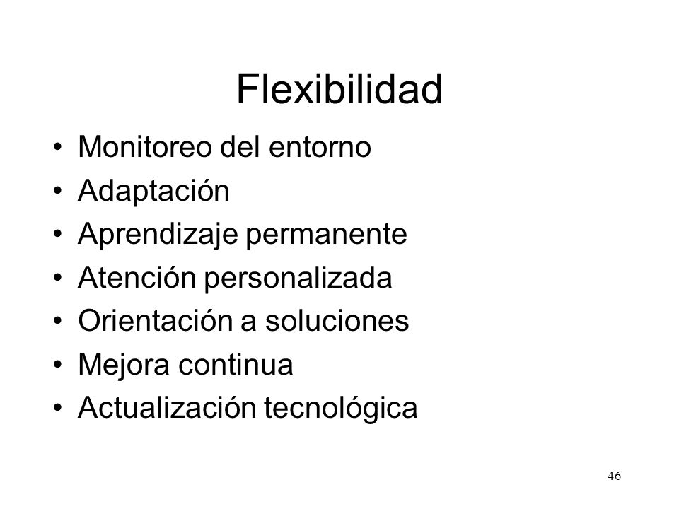 Flexibilidad Monitoreo del entorno Adaptación Aprendizaje permanente