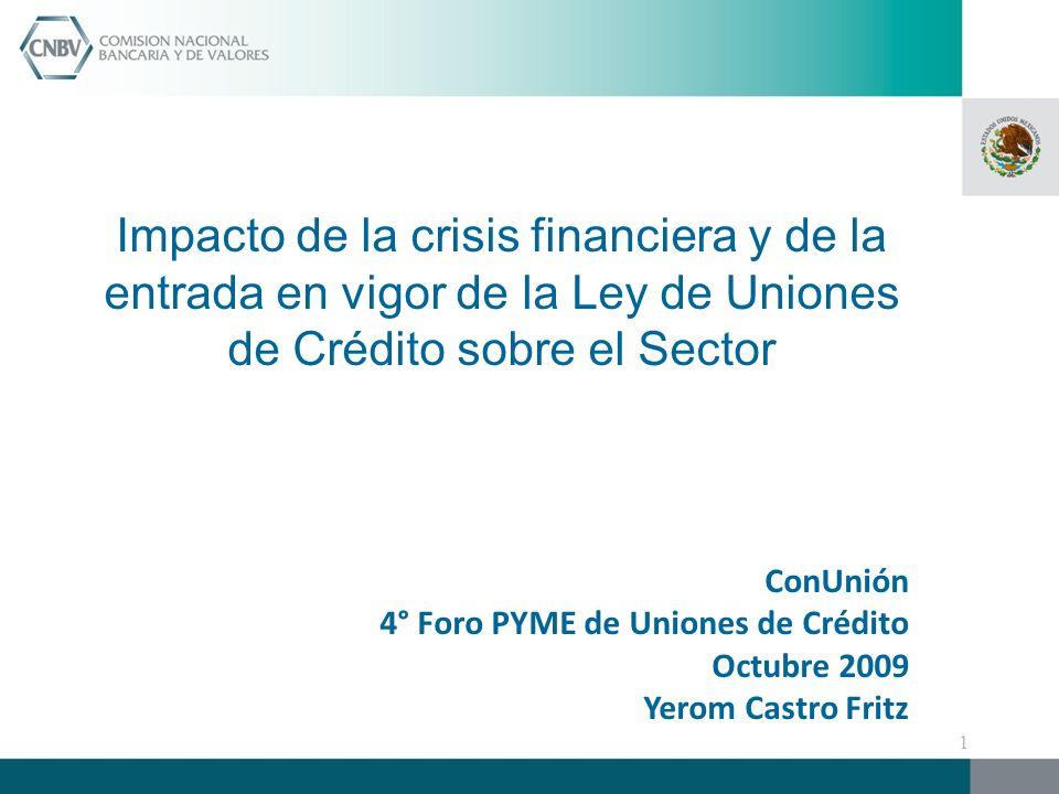 Impacto de la crisis financiera y de la entrada en vigor de la Ley de Uniones de Crédito sobre el Sector