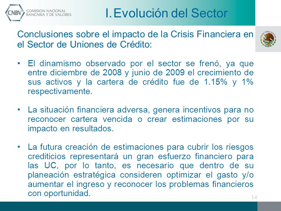 Evolución del Sector Conclusiones sobre el impacto de la Crisis Financiera en el Sector de Uniones de Crédito:
