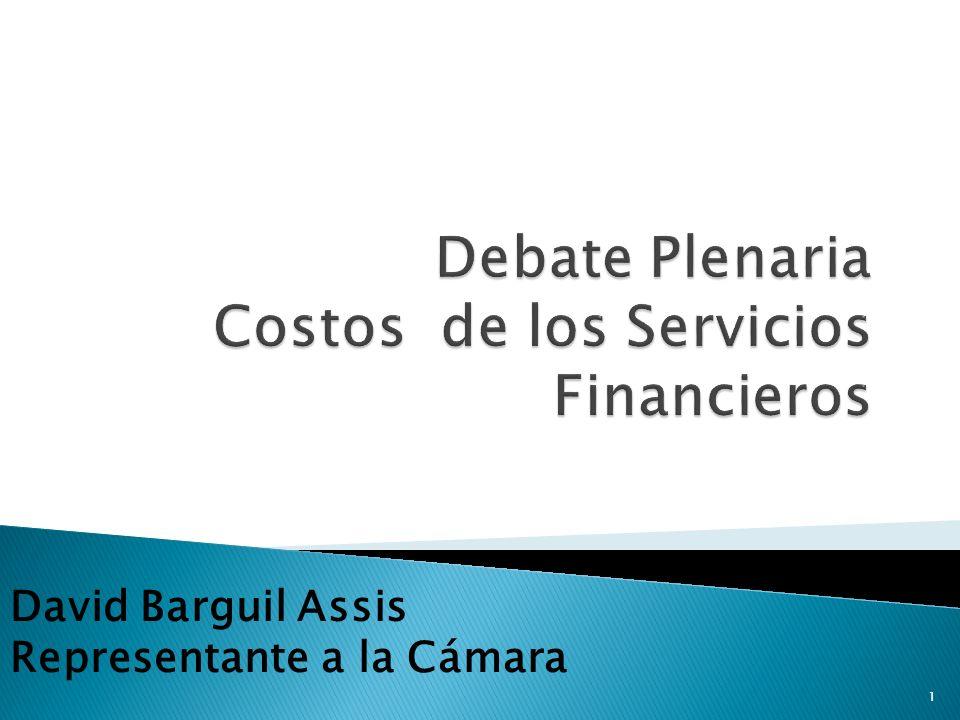 Debate Plenaria Costos de los Servicios Financieros