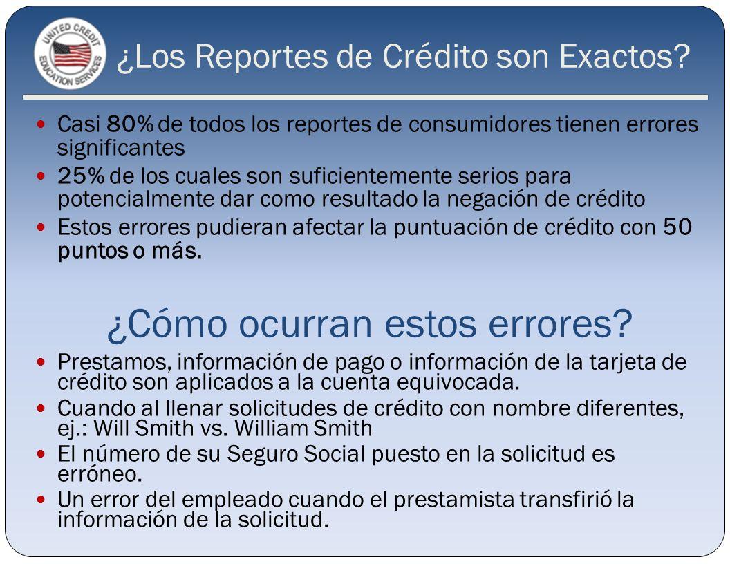 ¿Los Reportes de Crédito son Exactos