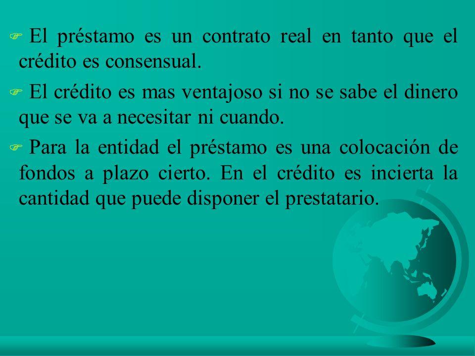 El préstamo es un contrato real en tanto que el crédito es consensual.