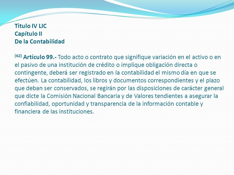 Titulo IV LIC Capítulo II De la Contabilidad (62) Artículo 99