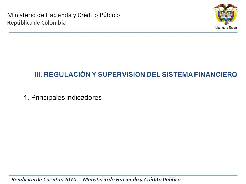 III. REGULACIÓN Y SUPERVISION DEL SISTEMA FINANCIERO