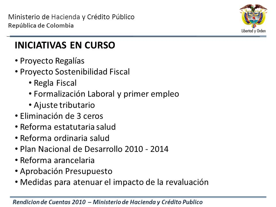 INICIATIVAS EN CURSO Proyecto Regalías Proyecto Sostenibilidad Fiscal