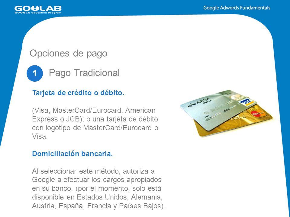 Opciones de pago Pago Tradicional 1 Tarjeta de crédito o débito.