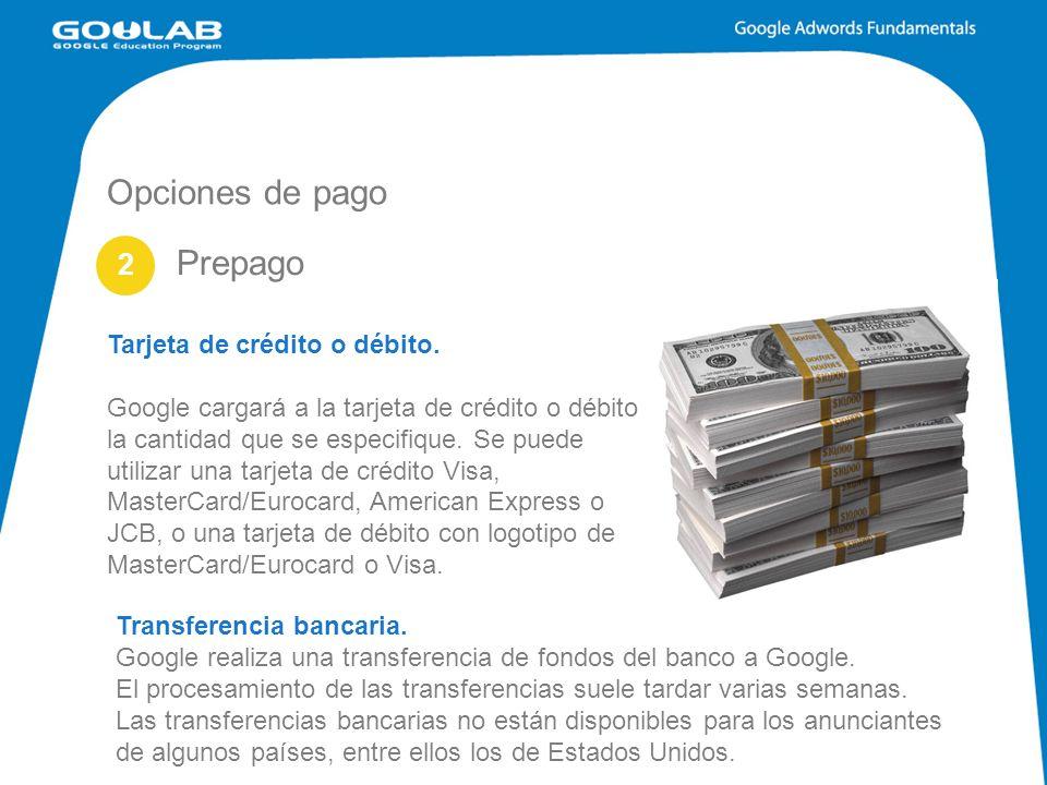 Opciones de pago Prepago 2 Tarjeta de crédito o débito.