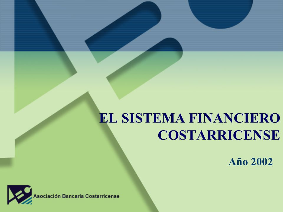 EL SISTEMA FINANCIERO COSTARRICENSE