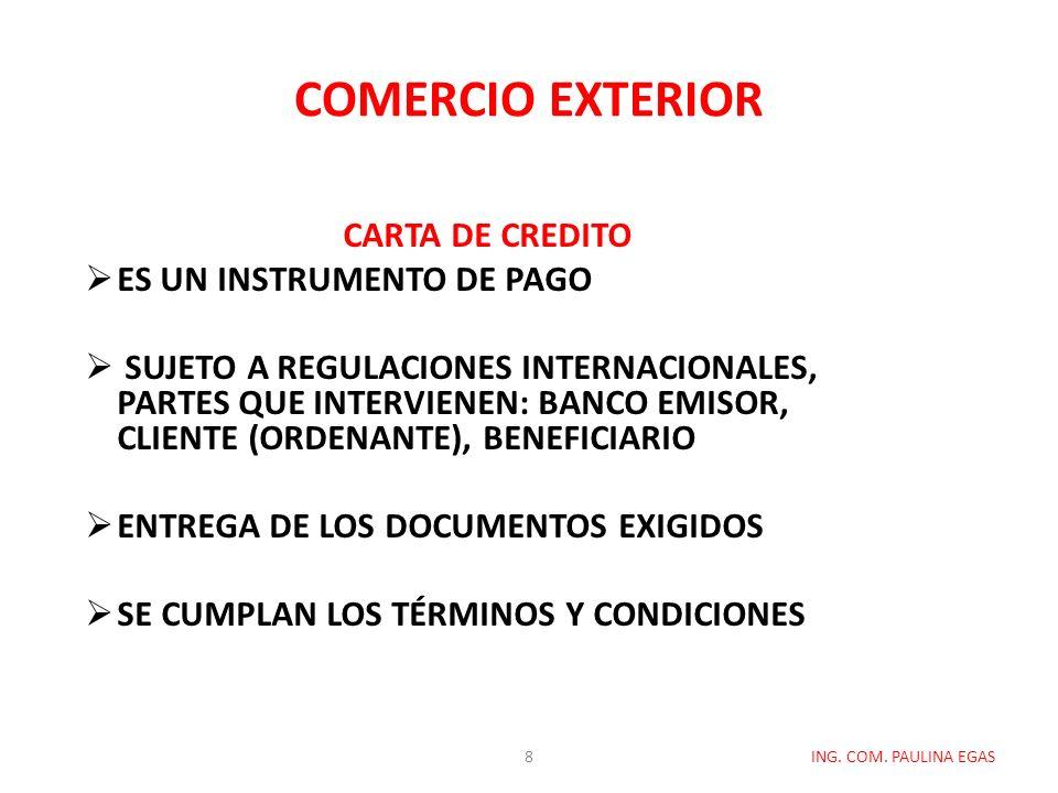 COMERCIO EXTERIOR CARTA DE CREDITO Es un instrumento de pago