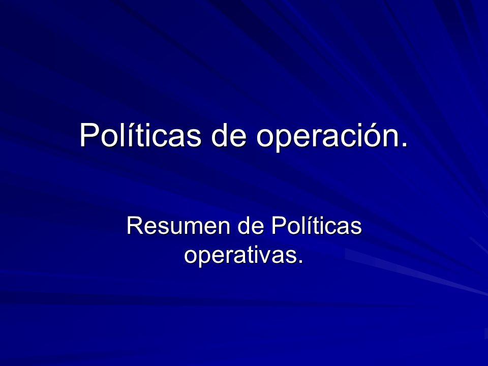 Políticas de operación.