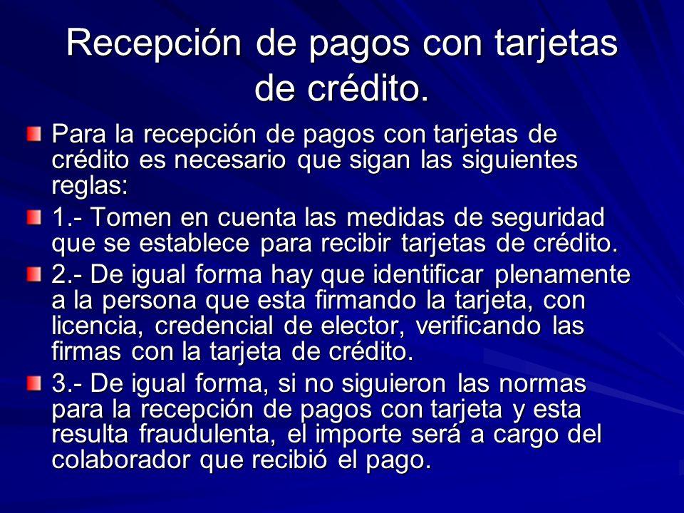 Recepción de pagos con tarjetas de crédito.