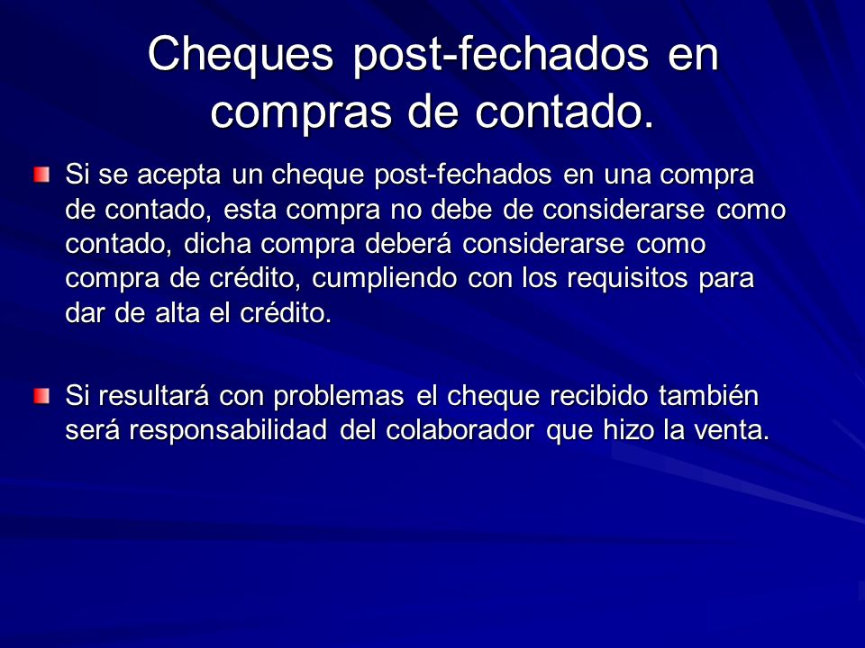 Cheques post-fechados en compras de contado.