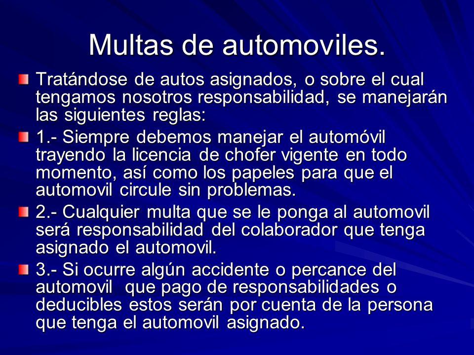 Multas de automoviles. Tratándose de autos asignados, o sobre el cual tengamos nosotros responsabilidad, se manejarán las siguientes reglas: