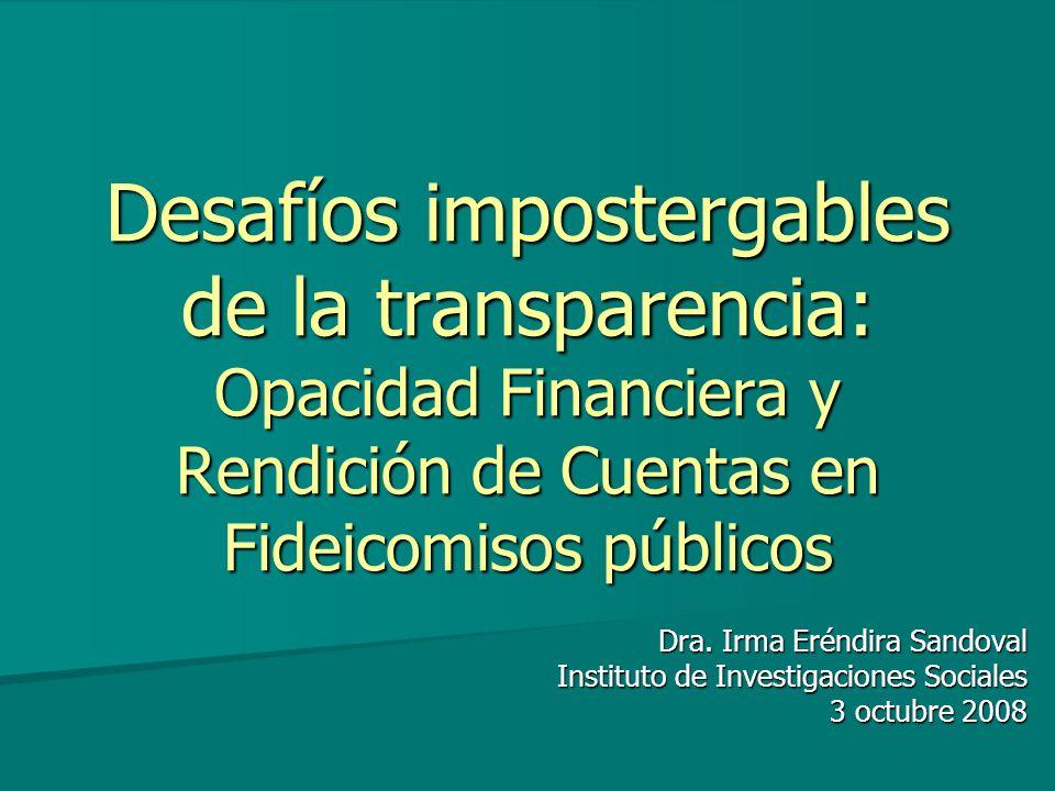 Desafíos impostergables de la transparencia: Opacidad Financiera y Rendición de Cuentas en Fideicomisos públicos