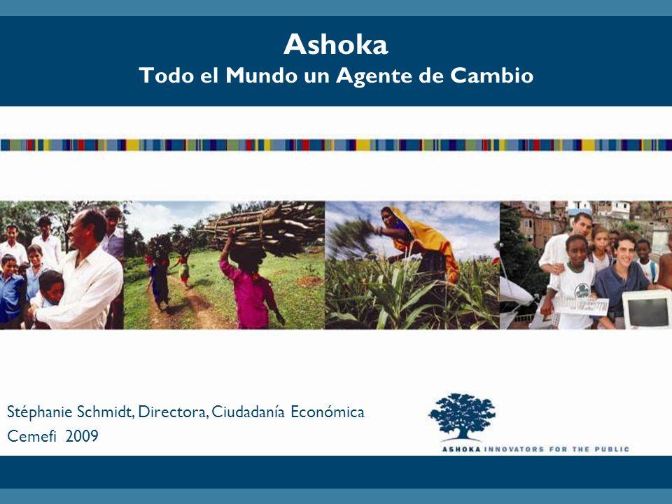 Ashoka Todo el Mundo un Agente de Cambio