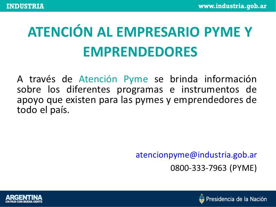 ATENCIÓN AL EMPRESARIO PYME Y EMPRENDEDORES