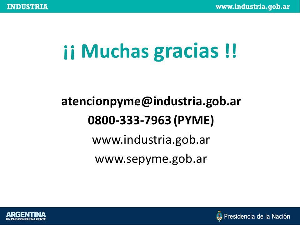 ¡¡ Muchas gracias !! atencionpyme@industria.gob.ar