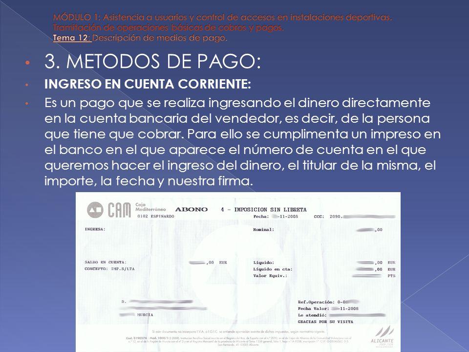 3. METODOS DE PAGO: INGRESO EN CUENTA CORRIENTE: