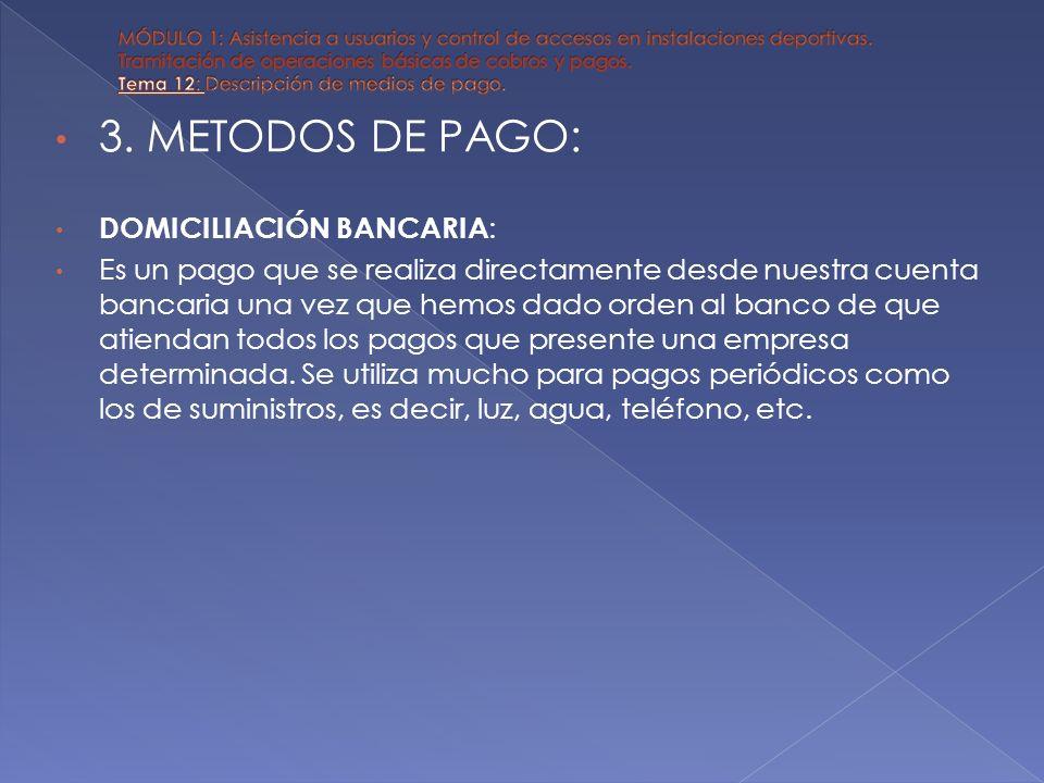 3. METODOS DE PAGO: DOMICILIACIÓN BANCARIA: