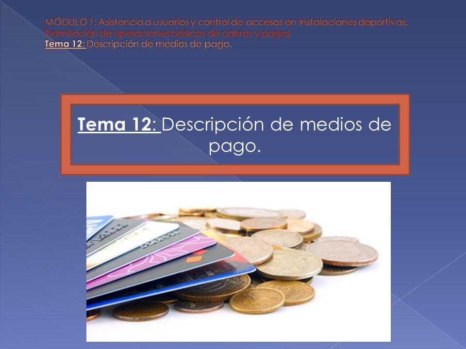 Tema 12: Descripción de medios de pago.