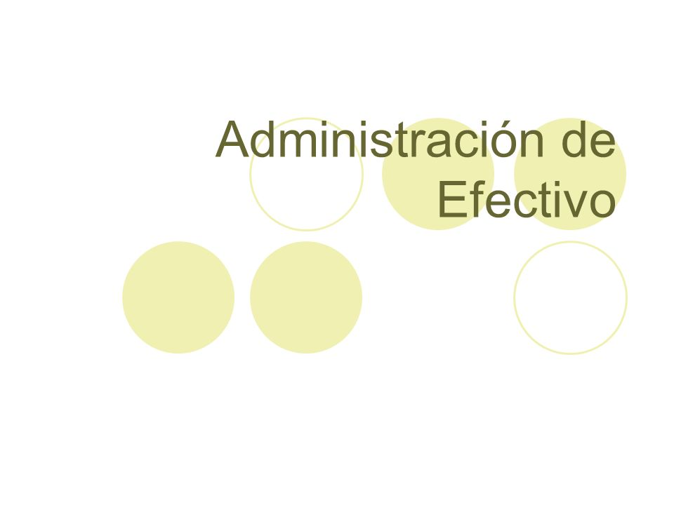 Administración de Efectivo