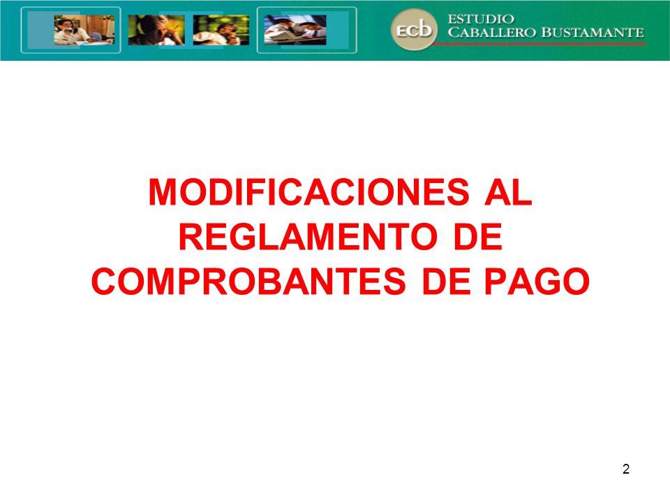 MODIFICACIONES AL REGLAMENTO DE COMPROBANTES DE PAGO