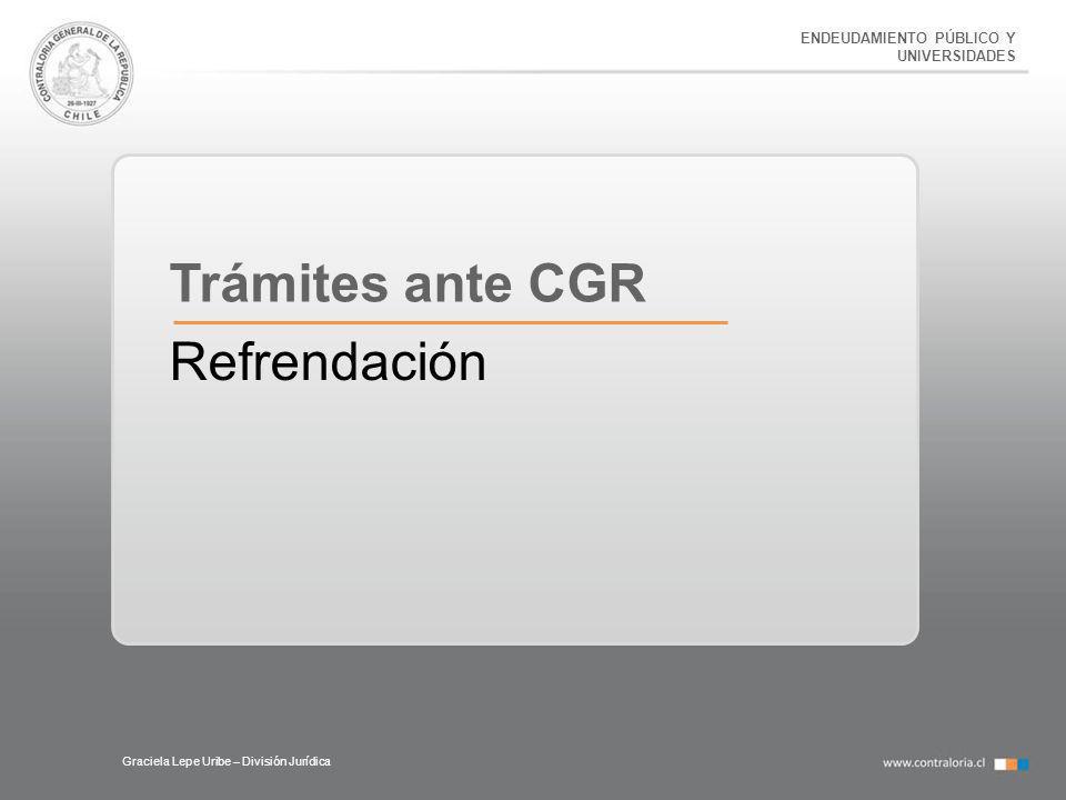 Trámites ante CGR Refrendación ENDEUDAMIENTO PÚBLICO Y UNIVERSIDADES